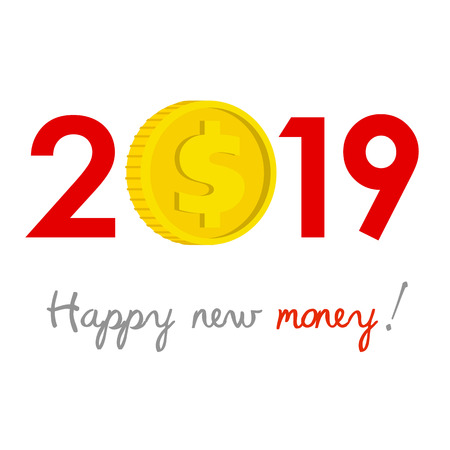 New Year 2019 business concept. Dollar gold coin instead of zero - symbol of success, achievements. Slogan Happy new money! at the bottom. Celebration logo. Ilustrace