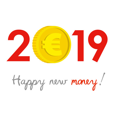 New Year 2019 business concept. Euro gold coin instead of zero - symbol of success, achievements. Slogan Happy new money! at the bottom. Celebration logo. Ilustrace