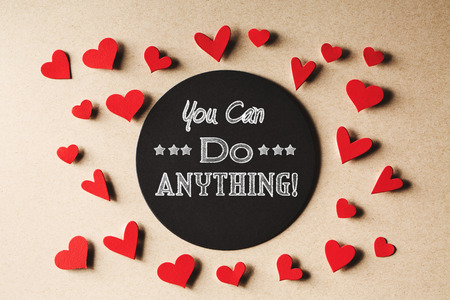 small paper: You Can Do Anything message with handmade small paper hearts