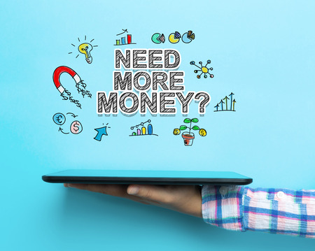 more money: Need More Money concept with a tablet on blue background