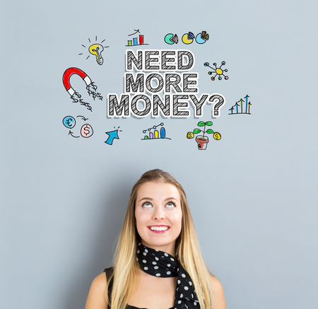 more money: Need More Money concept with happy young woman on a gray background