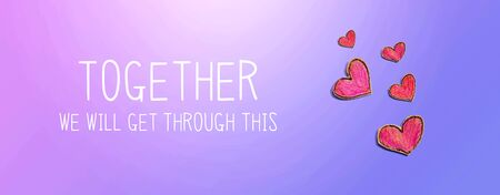 Together We Will Get Through This message with red heart drawings - flatlay Standard-Bild