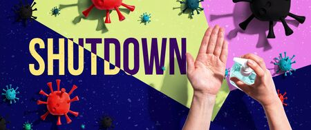 Shutdown coronavirus theme with person washing their hands with sanitizer