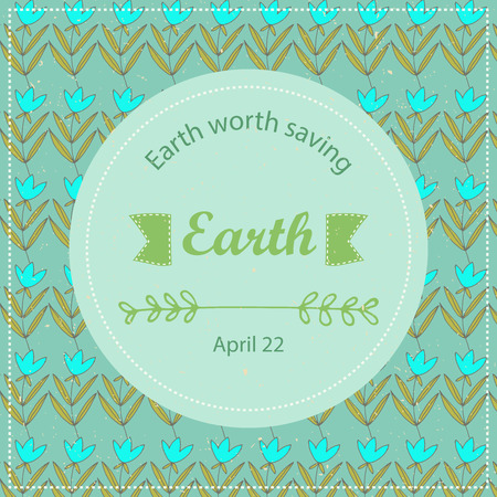 eco slogan: Typographic design poster for Earth Day. Vector pattern floral background motivating card or poster.