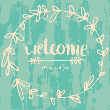 Welcom grungy hand drawn  lettering poster card Vector