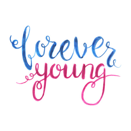hand lettered: Vector hand lettered inspirational typography poster Forever Young. Hand written watercolor phrase. Illustration