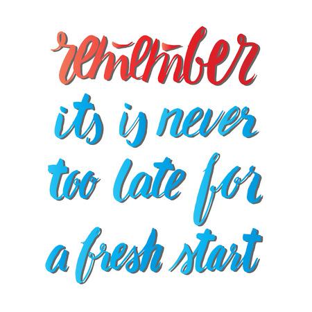 Het is nooit te laat voor een nieuwe start. Hand getrokken belettering