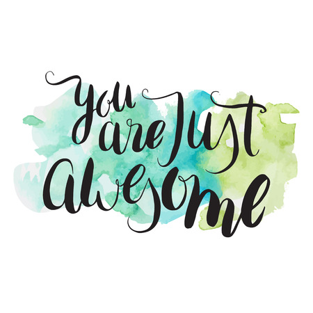 You are just awesome. Hand lettering on a watercolor background Illusztráció