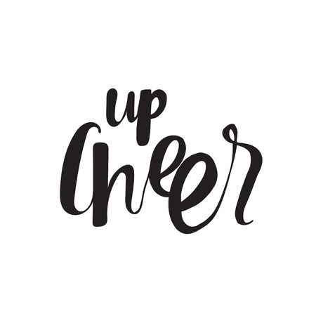 cheer up: Cheer up. Unique hand drawn calligraphy lettering.