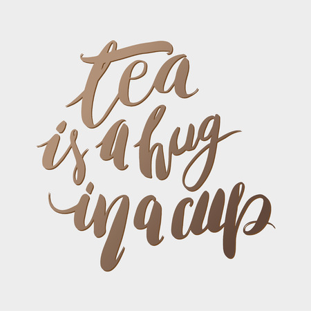 title hands: Tea is a hug in a cup. Handlettering. Calligraphy motivating quote. Vector illustration. Illustration