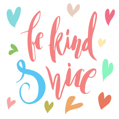 handlettering: Be kind and nice Handlettering. Calligraphy motivating quote. Vector illustration. Illustration