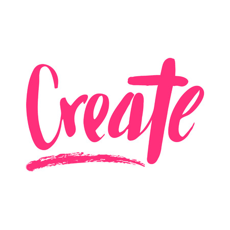 title hands: Create. Unique  hand lettering motivating phrase  illustration. Illustration