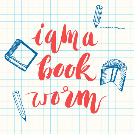 book worm: I am a book worm. Unique  hand lettering motivating phrase  illustration.