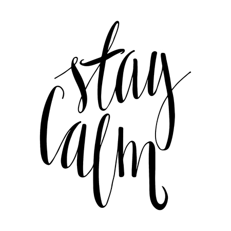 strain: Stay calm hand drawn lettering phrase. Vector illustrated quote.