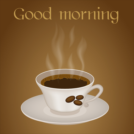 Cup of hot coffee with text Good morning. On the brown background. One 1 object. Breakfast drink. Illustration