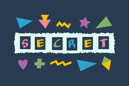 retro 90s style Secret lettering with bright geometric elements.