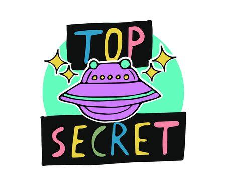 Top secret hand drawn word art with UFO alien spaceship