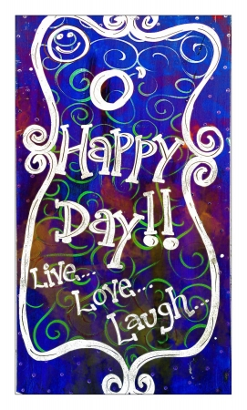 Folk Art Happy Day Sign - Live - Love - Laugh