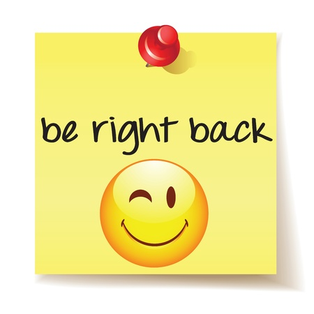 Yellow stick note with the message be right back on white background