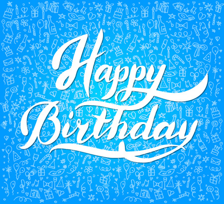 forties: Words Happy Birthday Typographical,  brush lettering poster Happy Birthday. Vector illustration Happy Birthday with handdraw icons background.