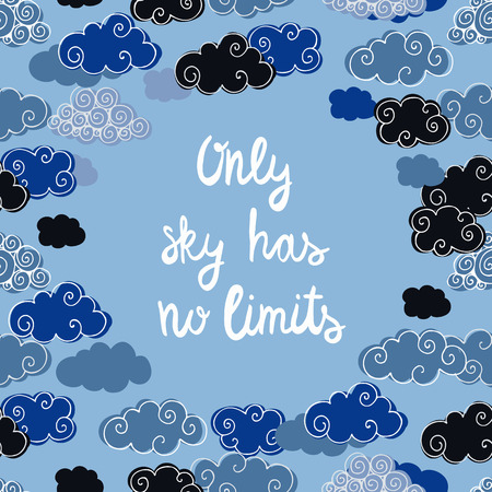 Text Only sky has no limits and clouds on background. Vector illustration
