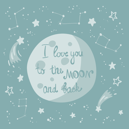 Moon in space with stars and comets with text I love you to the moon and back. Vector illustration Ilustracja