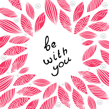 wed beauty: Greeting cards for valentines day. Be with you. Vector illustration.