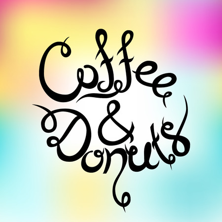 handdrawn: Vector Hand-drawn cute Lettering. Coffee and donuts.