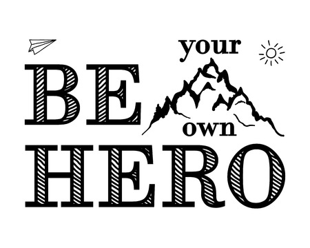 conquer: Motivational and inspirational typography poster with lettering quote. Be your own hero. Conquer the peaks, achieve goal. Mountain peak. Vector illustration, print. Isolated on white.