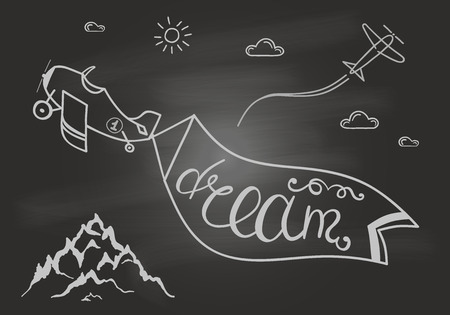 black board: Black and white motivational posters. Vintage style paper plane with calligraphy.  Hand drawn typography poster with mountain, clouds, sun and band on airplane with lettering.on chalk board. Dream.