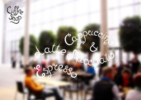 cafe latte: Typographic hand drawn composition for decorating the cafe. Blurred background. Vector illustration. Latte Macchiato, Cappuccino, Espresso. Coffee shop