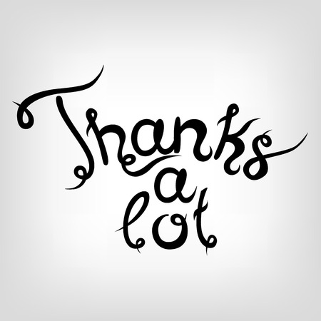 thanks a lot: Vector Hand-drawn cute Lettering. Thanks a lot. Black letters.