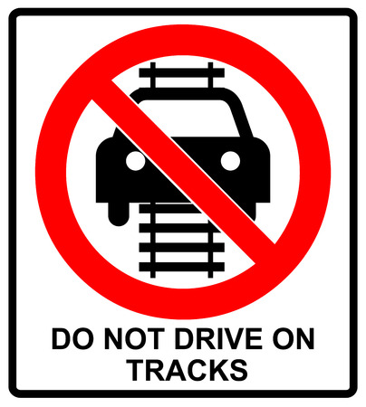 admonition: Do not drive of tracks sign isolated on a white background red circle forbidden symbol with text Illustration