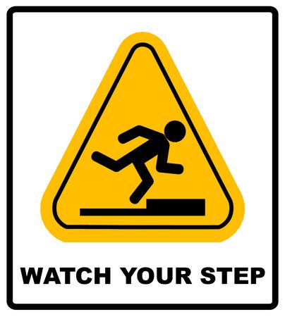 Let op uw stap ondertekenen. Vector gele driehoek symbool geïsoleerd op wit. Waarschuwing sticker label voor openbare plaatsen.