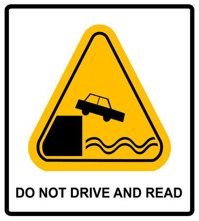 use regulation: Warning Do not Drive and Read Don t Use Your Phone While Driving Signboard design. Yellow triangle symbol sticker for public places