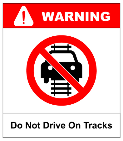 forewarning: Do not drive of tracks sign isolated on a white background red circle forbidden symbol with text Warning sticker for public places