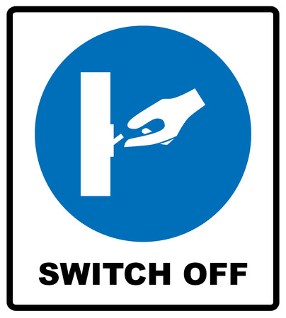 switch off: Switch off after use sign. Information mandatory symbol in blue circle isolated on white. Vector illustration Illustration