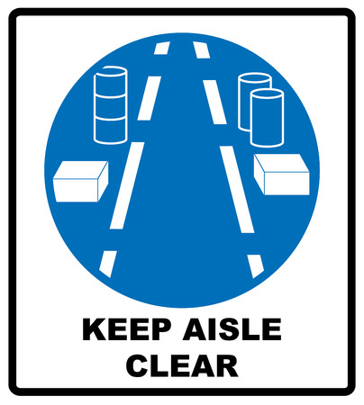 aisles: Keep aisles clear. Caution sign, on compliance with special care for the safety of health. Information mandatory symbol in blue circle isolated on white. Vector illustration