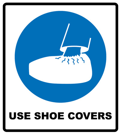protective: Use shoe covers sign. Protective safety covers must be worn, mandatory sign in blue circle isolated on white, vector illustration.