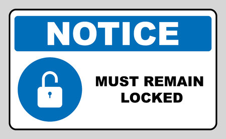 locked: Mandatory Signs, Must Remain Locked