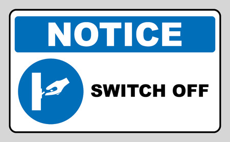 switch off: Switch off after use sign. Information mandatory symbol in blue circle isolated on white. Vector illustration. Notice label