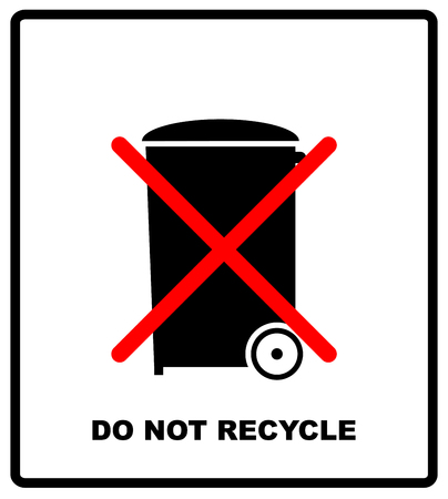 Do not recycle sign. Do not throw in trash. Recycle bin sign icon. For use on cardboard boxes, packages and parcels. Vector illustration.