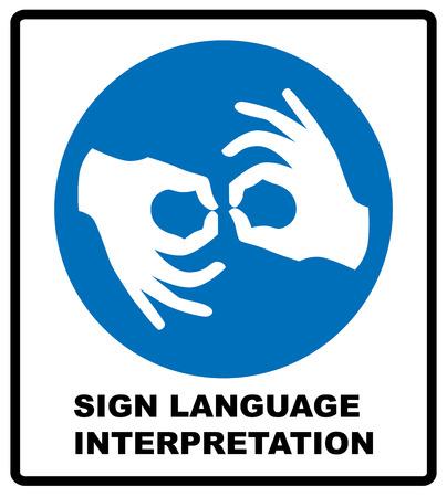 Sign Language Interpreting banner. Mandatory label. Blue circle isolated on white. Simple flat style. Vector illustration. Ilustração