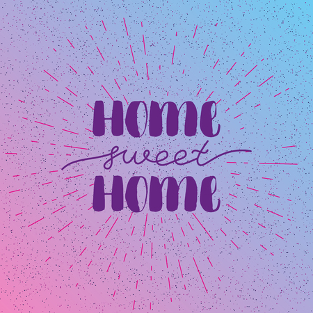 Hand lettering typography poster. Calligraphic quote Home sweet home . For housewarming posters, greeting cards, home decorations. Vector illustration.
