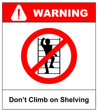 Do not climb on shelving sign. Prohibition sign in red circle isolated on white. Vector illustration. Warning banner. Illustration