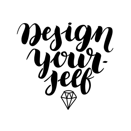 Lettering inspirational quote design for posters, t-shirts, advertisement. Dream motivational calligraphic art. Design yourself. Vector illustration. Illustration