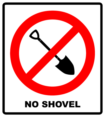 No Shovel sign vector illustration. Forbidden sign isolated on white background. Warning prohibition symbol in red circle for public places.
