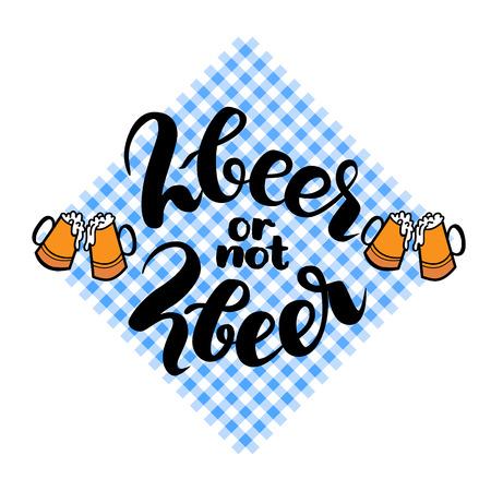 2beer or not 2beer. Two beer or not two beer. Traditional German Oktoberfest bier festival.