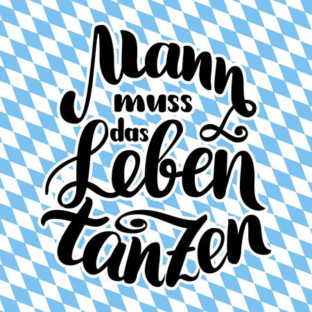 beer stein: Mann muss das Leben tanzen. Vector hand-drawn brush lettering illustration on bayern pattern. Illustration