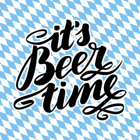 beer stein: it s beer time. Traditional German Oktoberfest bier festival. Vector hand-drawn brush lettering illustration on bayern background.